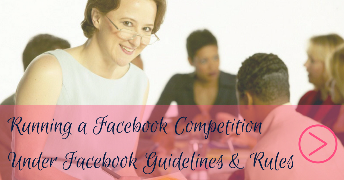 Running a facebook competition under facebook guidelines and rules