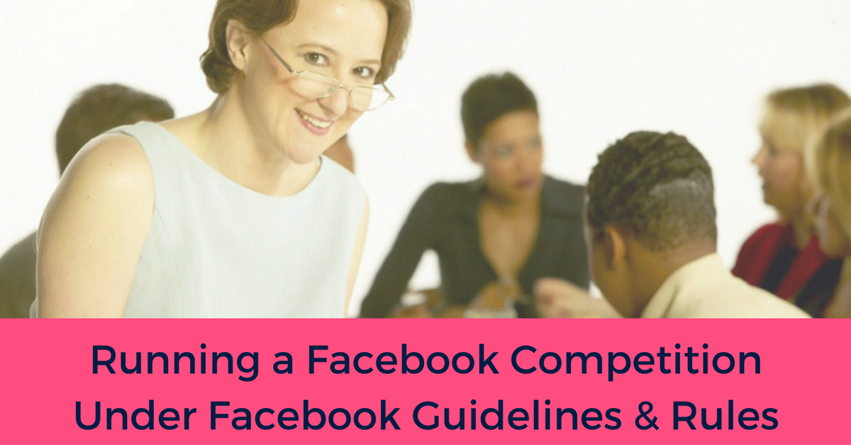 Running a Facebook Competition Facebook Guidelines